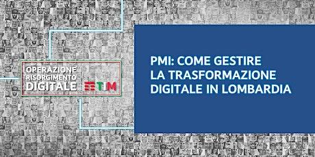 Come gestire la trasformazione digitale in Lombardia - Fare Impresa 4.0 biglietti