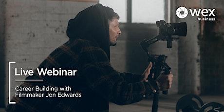 Live Webinar | Career Building with Filmmaker Jon Edwards tickets