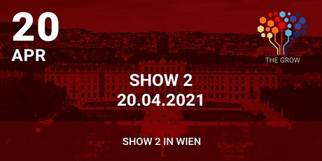 Roadshow THE GROW - Show 2 in Wien Tickets