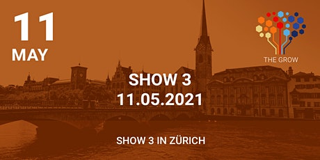 Roadshow THE GROW - Show 3 in Zürich entradas