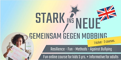 Anti-Bullying Online Course for Kids & Adults (Stark ins Neue in English) tickets