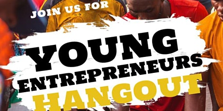 YOUNG ENTREPRENEURS HANGOUT tickets