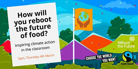 How will you reboot the future of food? Inspiring climate action tickets