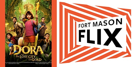 FORT MASON FLIX: Dora and the Lost City of Gold tickets