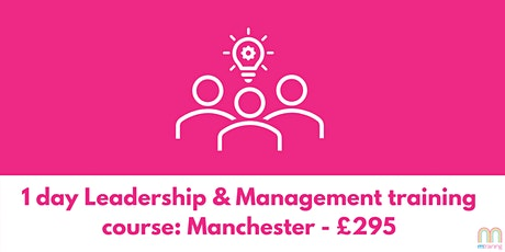 1 day Leadership & Management Training Course - Manchester tickets