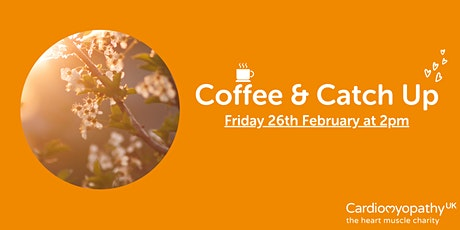 Coffee & Catch Up (Friday February 26th) tickets