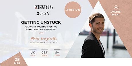 Getting Unstuck with Business & Mindset Coach, Mario Lanzarotti tickets