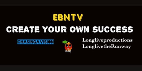 EBNTV CREATE YOUR OWN SUCCESS! tickets