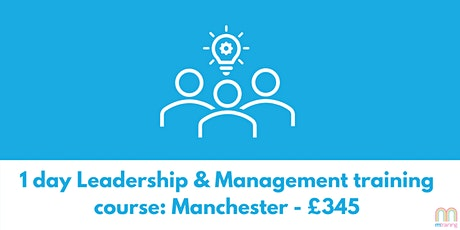 1 day Leadership & Management Training Course - Liverpool tickets