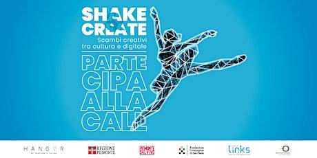 Shake&Create: scambi creativi tra cultura e digitale biglietti