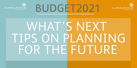 Budget 2021 - What's Next, Tips on Planning for the Future tickets