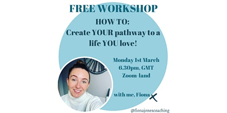 HOW TO: Create your pathway to a life you love! tickets