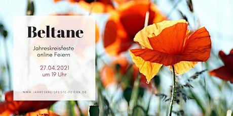 Beltane - Sprüh vor Sinnlichkeit und lass deiner Lebensfreude freien Lauf Tickets
