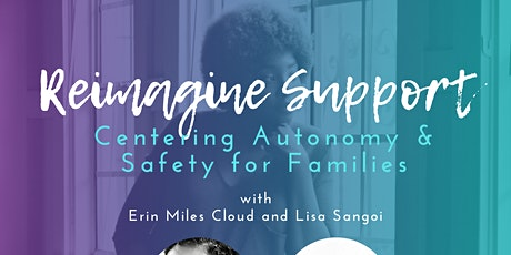 Reimagine Support: Centering Autonomy & Safety for Families Tickets