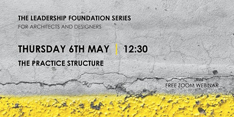 The Leadership Foundation Series: The Practice Structure tickets