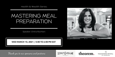 Health & Wealth Series: Mastering Meal Prep with Chitra Rochlani tickets