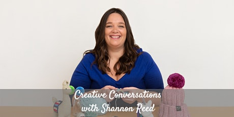 Creative Conversations with Shannon Reed tickets