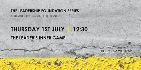 The Leadership Foundation Series: The Leaders Inner Game tickets