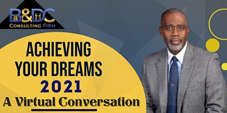 ACHIEVING YOUR DREAMS-A Virtual  Conversation with Stephen L. Gibson tickets