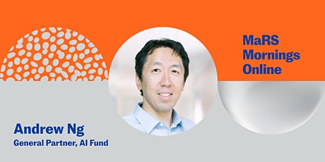 MaRS Mornings with Machine Learning Pioneer Andrew Ng biglietti