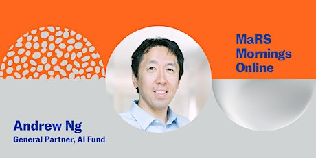 MaRS Mornings with Machine Learning Pioneer Andrew Ng tickets