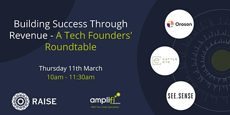 Building Success Through Revenue - A Tech Founders' Roundtable tickets