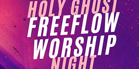 Holy Ghost Free- Flow Worship Night tickets