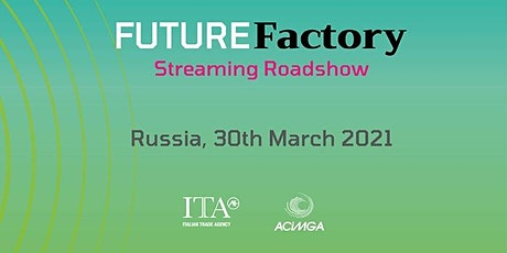 Future Factory Streaming RoadShow Russia biglietti