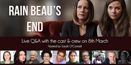 RAIN BEAU'S END Live Q&A with Cast & Creators tickets