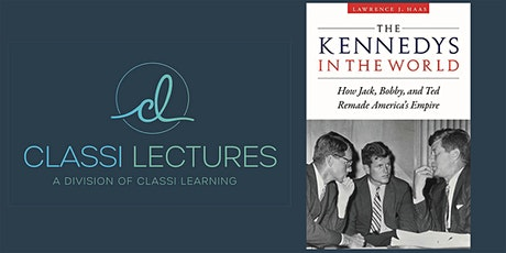 The Kennedys in the World - Interview with author Lawrence J. Haas tickets