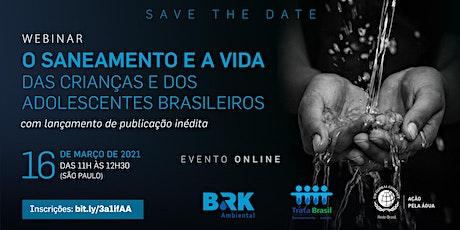 Webinar O saneamento e a vida das crianças e dos adolescentes brasileiros ingressos