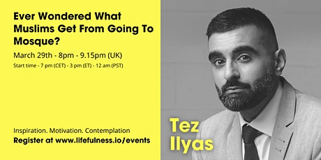 Ever Wondered What Muslims Get From Going To Mosque? - Tez Ilyas tickets