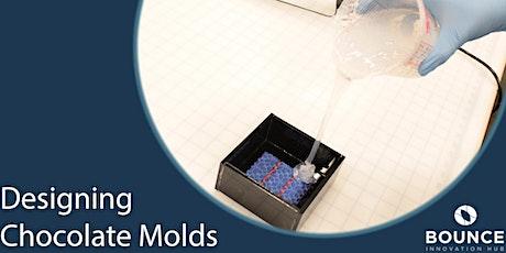 Designing Chocolate Molds tickets