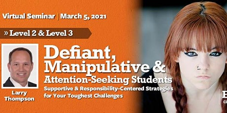 Defiant Students: Level 2 & 3  Virtual Seminar - March 5, 2021 tickets