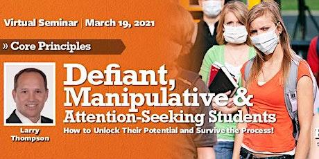 Defiant Students: Core Principles Virtual Seminar - Mar. 19, 2021 tickets