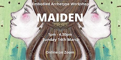 Embodied Archetype Workshop - MAIDEN tickets