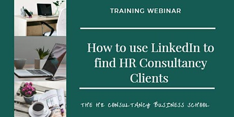 How to use LinkedIn to find  HR Consultancy Clients tickets