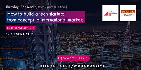 How to build a tech start-up: from concept to international markets tickets