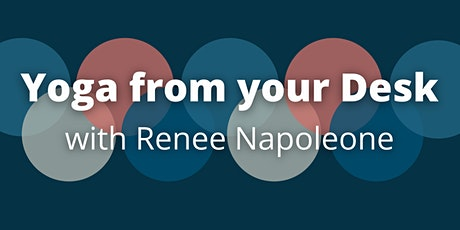 Yoga from your Desk with Renee Napoleone tickets