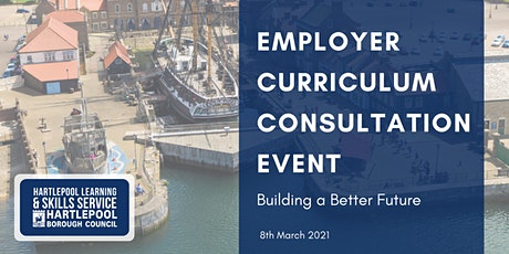 Employer Curriculum Consultation Event - Building a Better Future tickets
