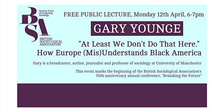 British Sociological Association Public Lecture - Gary Younge tickets