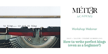 How to write perfect blogs (even as a beginner!) tickets