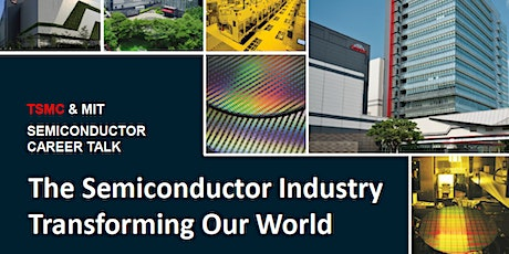 TSMC Career Talk: The Semiconductor Industry Transforming Our World tickets