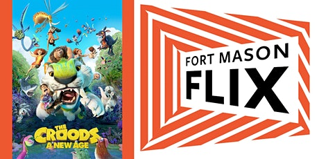 FORT MASON FLIX: The Croods: A New Age tickets