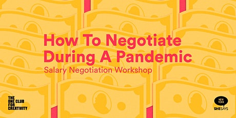 How To Negotiate During A Pandemic: Salary Negotiation Workshop tickets