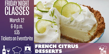 Friday Class: French Citrus Desserts tickets
