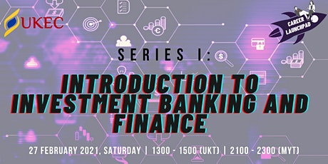 Career Launchpad Series I: Introduction to Investment Banking and Finance tickets