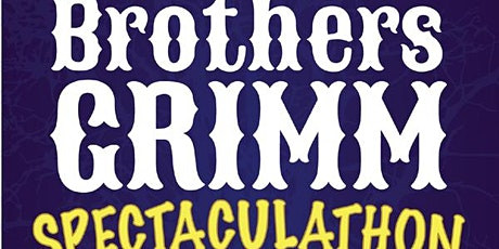 The Brothers Grimm Spectaculathon - Sunday, March 21st @ 1PM - Cast A tickets