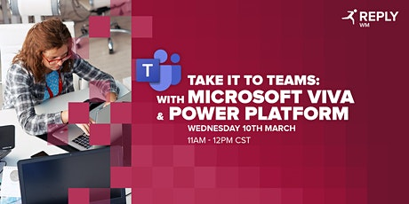 Take It to Teams with Microsoft Viva and Power Platform tickets