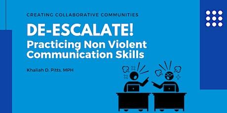 De-escalate! Practicing Non Violent Communication Skills biglietti